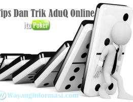 Tips Dan Trik Menang AduQ Online ItuPoker