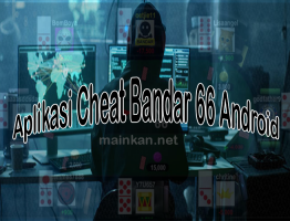 Aplikasi Cheat Judi Bandar 66 Andorid