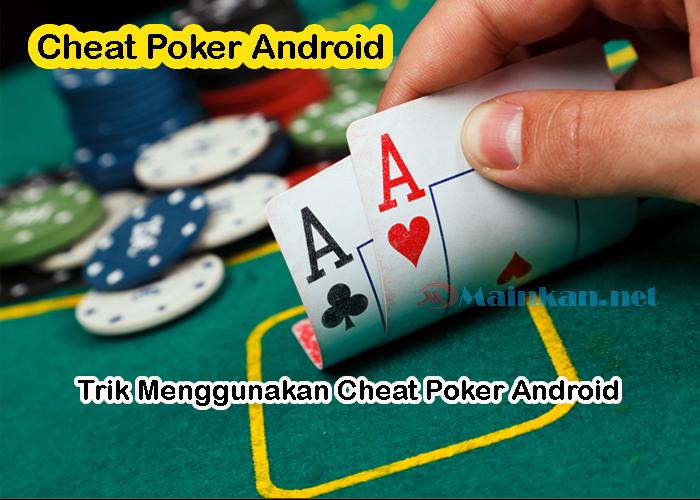 Trik Menggunakan Cheat Poker Android