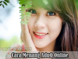 Cara Menang AduQ Online Agen ituDomino