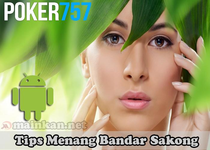 Tips Menang Bandar Sakong Agen Poker757