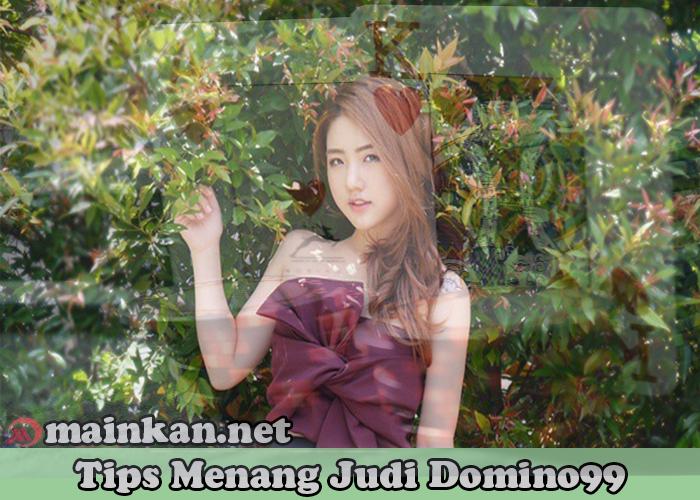 Tips Menang Judi Domino99 Terbaru Agen ituDomino