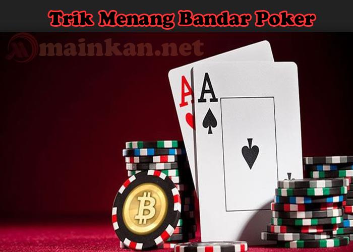 Trik Ampuh Menang Bandar Poker Agen ituPoker
