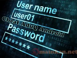Trik Bermain Dengan Menggunakan Aplikasi Cheat AduQ Android