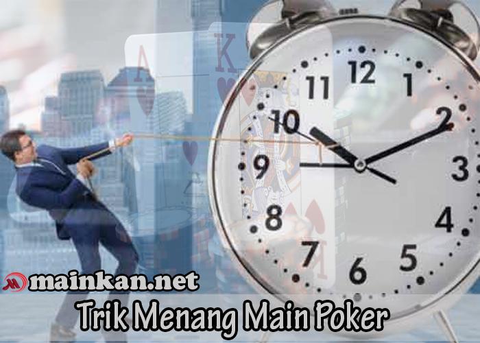 Trik Menang Main Poker Dengan Mengatur Waktu Agen ituQQ