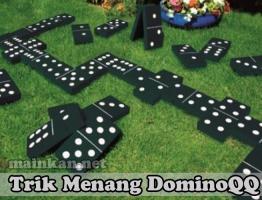 Trik Menang DominoQQ Agen KlikBandar88