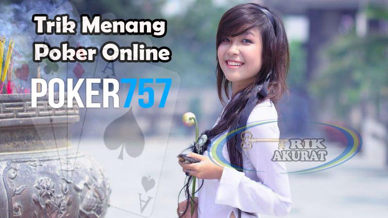 Cara Menang Bermain Poker Online Agen Poker757