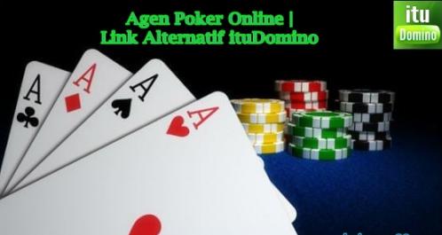 Link Alternatif Terbaru Agen Poker Online ituDomino