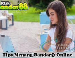Trik Akurat Menang BandarQ Online Agen KlikBandar88
