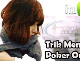 Trik Ampuh Menang Bermain Poker Online Agen itu99
