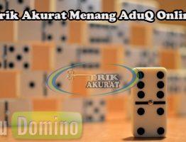 Trik Ampuh Untuk Menang AduQ Online Agen ituDomino