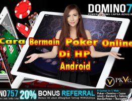 Trik Menang Bermain Poker Online Agen Domino757