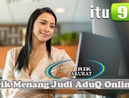 Trik Menang Dalam Bermain AduQ Online Agen itu99