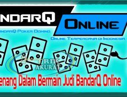 Trik Menang Jitu BandarQ Online Agen ituPoker