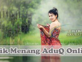 Trik Menang Judi AduQ Online Agen KlikBandar88