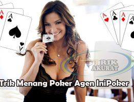 Trik Menang Poker Online Agen Terpercaya IniPoker