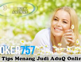 Trik Terbaru Menang AduQ Online Agen Poker757