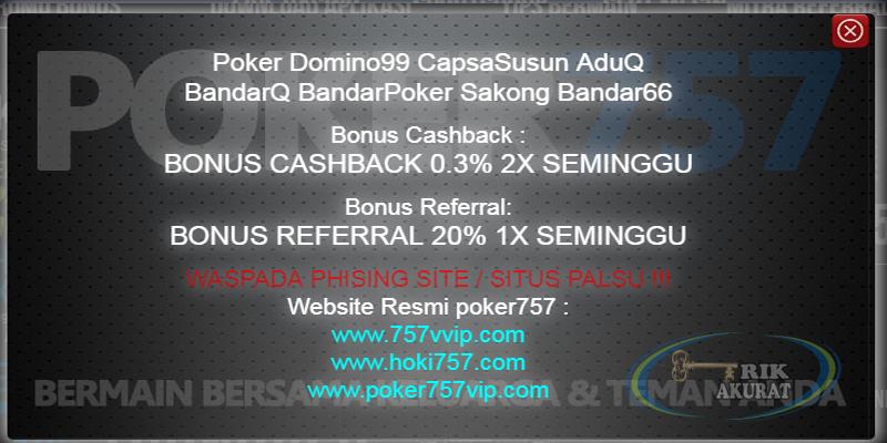 Bonus Cashback dan Referral Tertinggi Agen Poker757