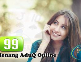 Trik Akurat Menang AduQ Online Agen itu99