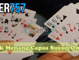 Trik Menang Capsa Susun Online Agen Poker757