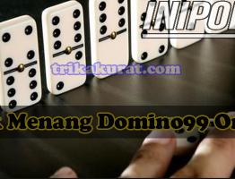 Trik Terbaru Menang Domino99 Agen iniPoker