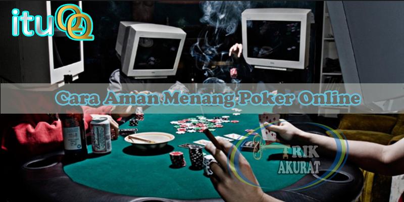 Waktu Yang Tepat Menang Poker Online Agen ituQQ