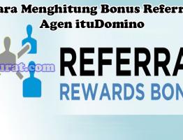 Perhitungan Bonus Referral Agen ituDomino