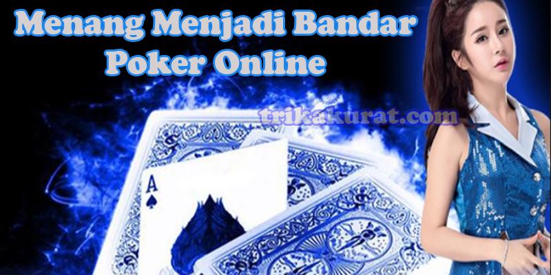 Trik Akurat Menang Bandar Poker Online Agen itu99