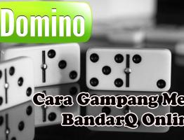 Trik Mudah Menang BandarQ Online ituDomino