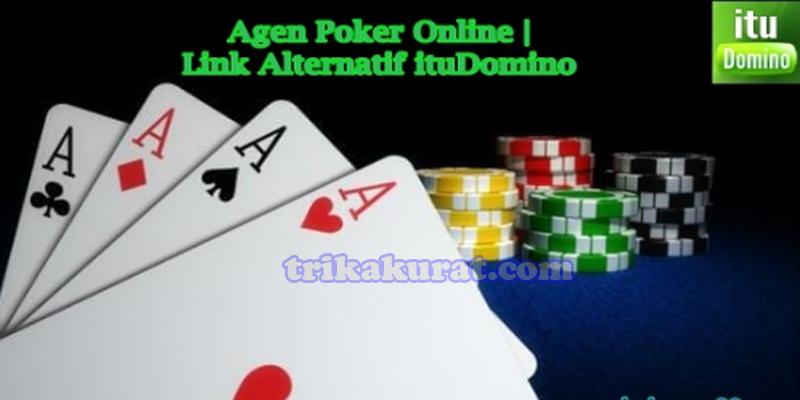 Link Alternatif Agen Poker ituDomino