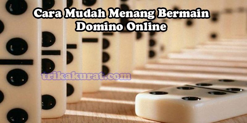 Menang Mudah Bermain Domino Online Agen ituDomino