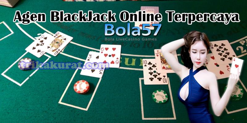 Agen BlackJack Online Terpercaya Bola57