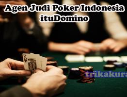 Agen Judi Poker Indonesia ituDomino