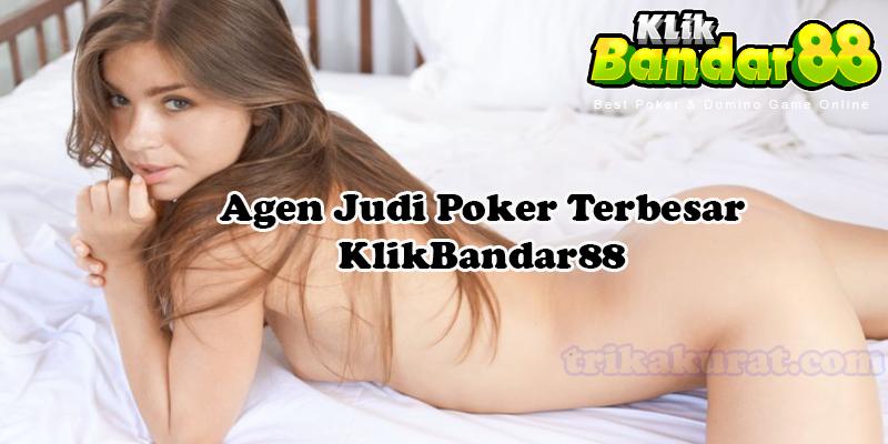 Agen Judi Poker Terbesar KlikBandar88