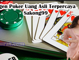 Agen Poker Uang Asli Terpercaya Sakong99
