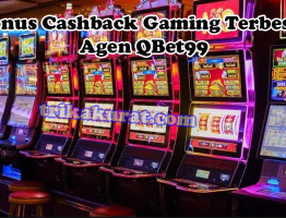 Bonus Cashback Gaming Terbesar Agen QBet99