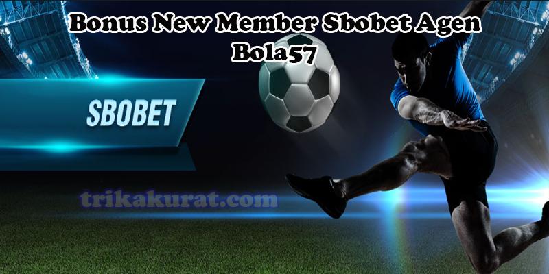 Bonus New Member Sbobet Agen Bola57
