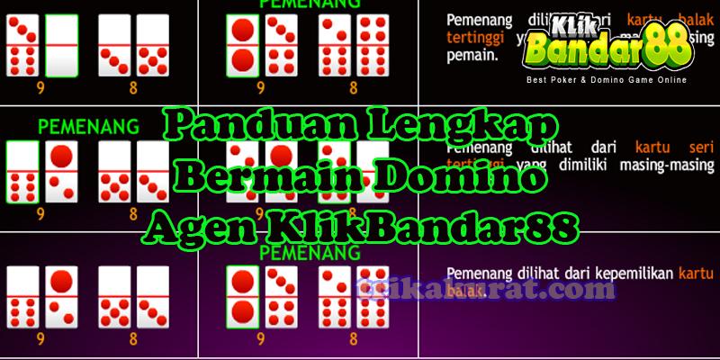 Panduan Lengkap Bermain Domino Agen KlikBandar88
