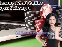 Trik Menang AduQ Online Agen Sakong99