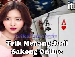 Trik Menang Judi Sakong Online Agen itu99