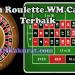 Agen Roulette WM Casino Terbaik IndowinBola