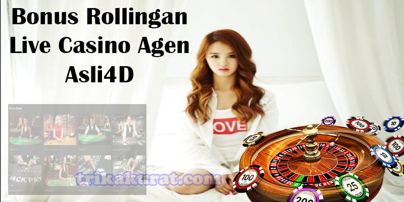 Bonus Rollingan Tertinggi Agen Live Casino Asli4D