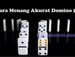 Cara Menang Akurat Domino QQ Agen Asli4D
