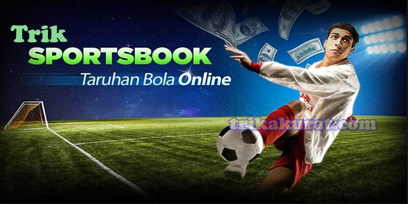 Cara Menang Taruhan Bola SportsBook Agen Bola57