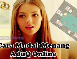 Cara Mudah Menang AduQ Online Agen ituQQ