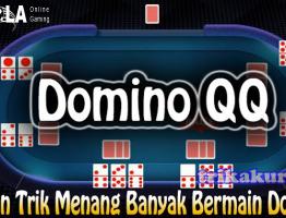 Trik Menang Judi Domino Online Agen NaloBola