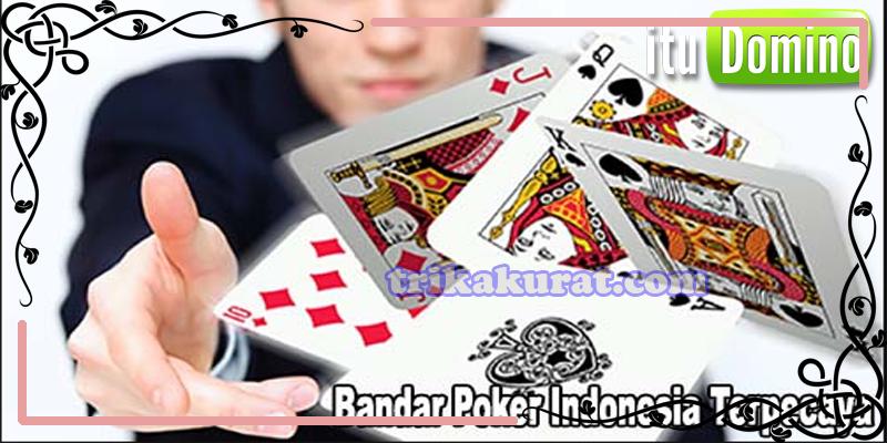 Bandar Poker Online Agen ituDomino