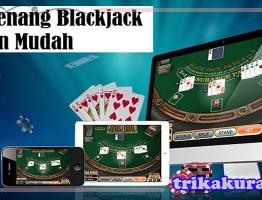 Cara Agar Menang Main Blackjack Online