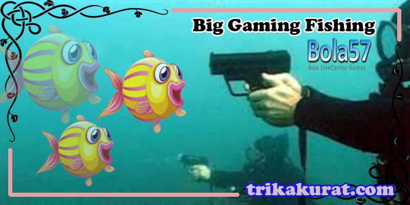 Judi Tembak Ikan Big Gaming Fishing Bola57