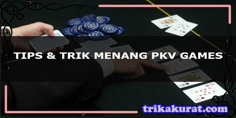 Trik Menang Bermain Poker Online PKV • Informasi Judi Online